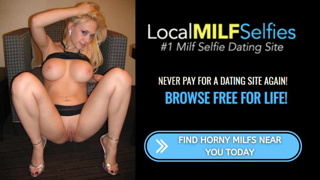 LocalMILFSelfies #1 Milf Selfie Dating Site - Localmilfselfies.com