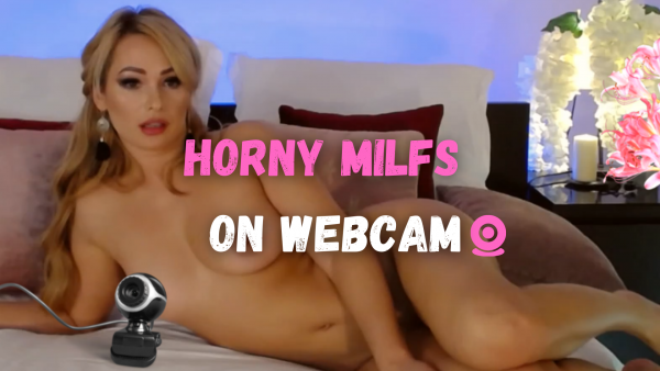Hooking-up With Horny Milfs On Webcam